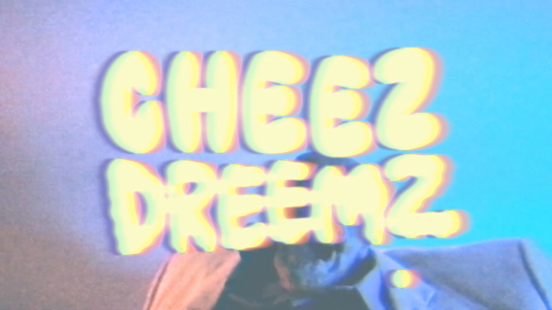 Cheez Dreamz 00 00 11 08 Still001